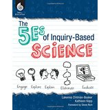 5Es of Inquiry-Based Science ~ Chitman-Booker