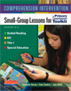 Comprehension Intervention: Small-Group Lessons/Primary CTK