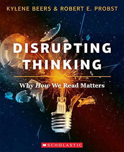 Disrupting Thinking: Why How We Read Matters