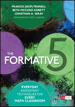Formative 5: Everyday Assessment Techniques for Every Math Class