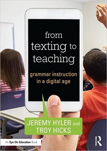 From Texting to Teaching: Grammar Instruction in a Digital Age