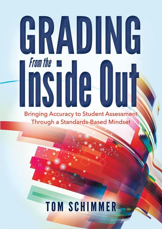 Grading From the Inside Out ~ Tom Schimmer