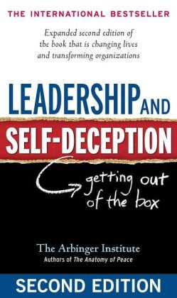 Leadership and Self-Deception ~ Arbinger Institute