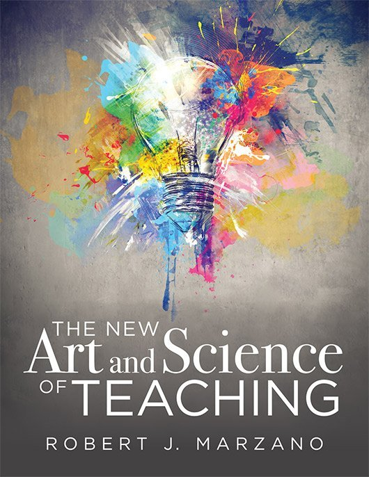 The New Art and Science of Teaching ~ Marzano