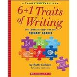 6+1 Traits of Writing: The Complete Guide for the Primary Grades