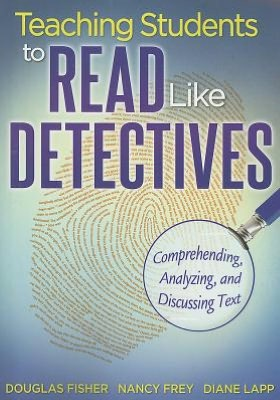 Teaching Students to Read Like Detectives ~ Fisher