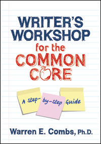 Writer's Workshop for the Common Core ~ Combs
