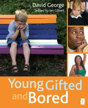 Young Gifted and Bored ~ George